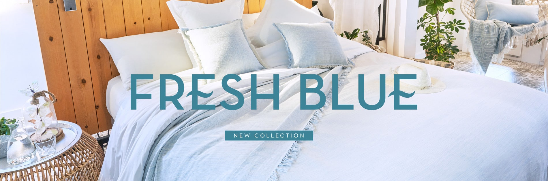 DISCOVER OUR NEW COLLECTION - FRESH BLUE